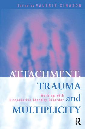Attachment, Trauma and Multiplicity: Working with Dissociative Identity Disorder, 1st Edition (Paperback) book cover