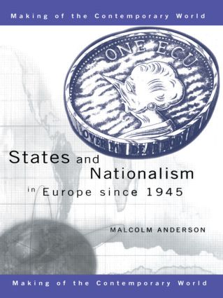 States and Nationalism in Europe since 1945: 1st Edition (Paperback) book cover