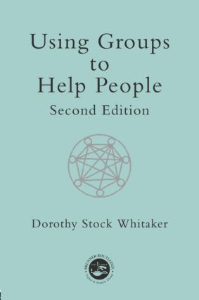 Using Groups to Help People: 1st Edition (Paperback) book cover