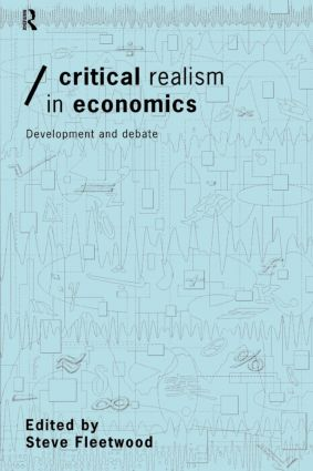 Critical Realism in Economics: Development and Debate, 1st Edition (Paperback) book cover