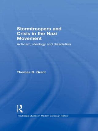 Stormtroopers and Crisis in the Nazi Movement: Activism, Ideology and Dissolution (Hardback) book cover