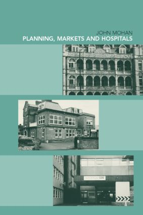 Planning, Markets and Hospitals: 1st Edition (Paperback) book cover