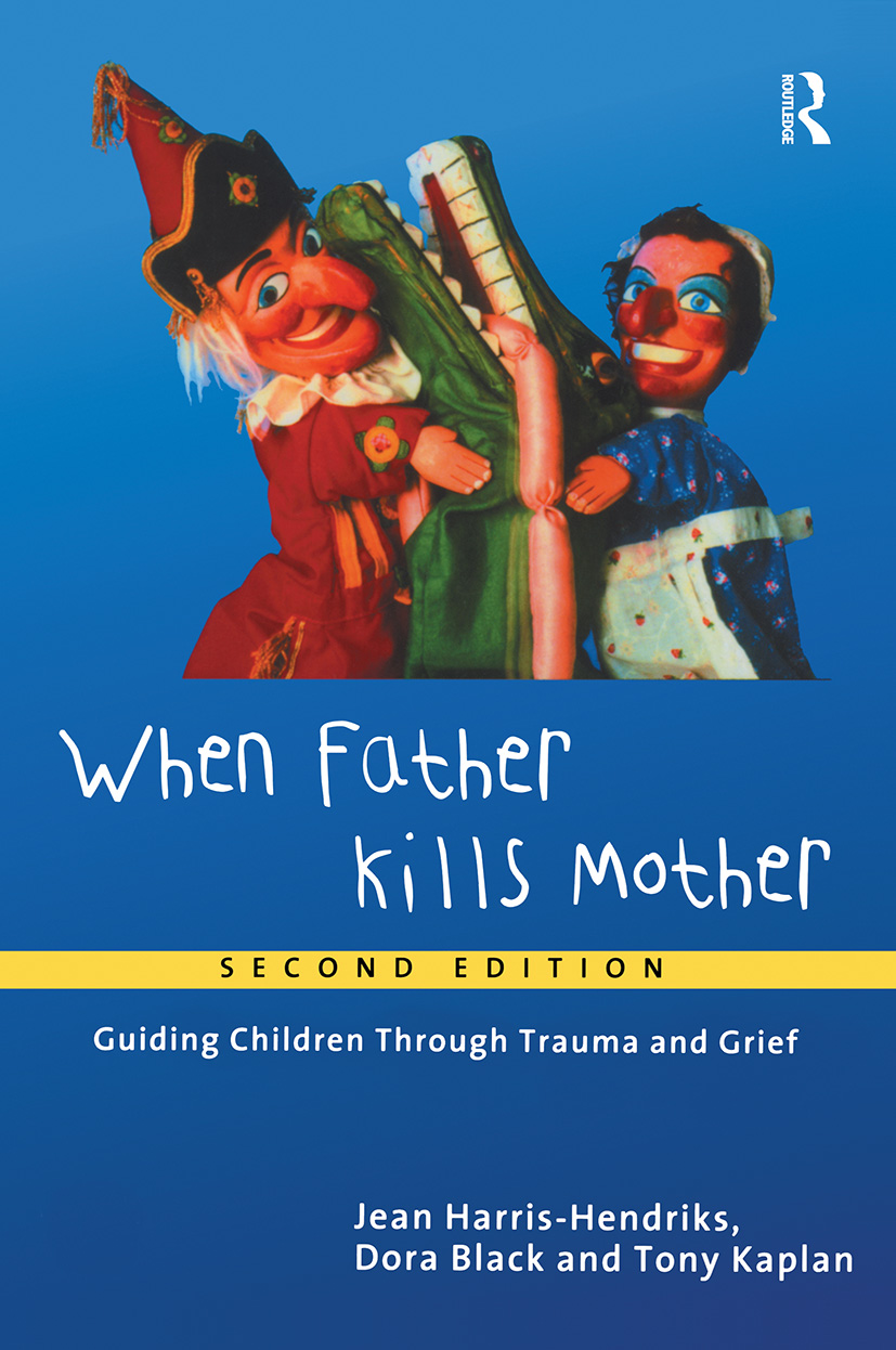 When Father Kills Mother: Guiding Children Through Trauma and Grief, 1st Edition (Paperback) book cover