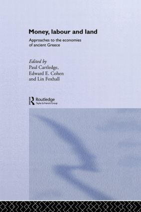Money, Labour and Land: Approaches to the economics of ancient Greece, 1st Edition (Hardback) book cover
