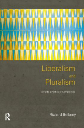 Liberalism and Pluralism: Towards a Politics of Compromise (Paperback) book cover