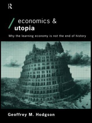 Economics and Utopia: Why the Learning Economy is Not the End of History book cover
