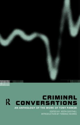 Criminal Conversations: An Anthology of the Work of Tony Parker (Paperback) book cover