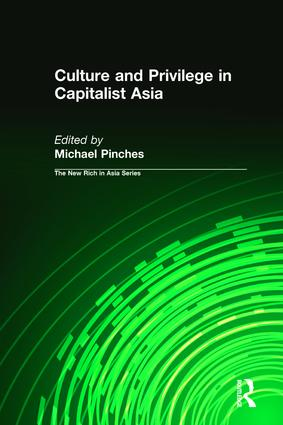 Culture and Privilege in Capitalist Asia: 1st Edition (Paperback) book cover