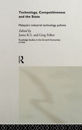 Technology, Competitiveness and the State: Malaysia's Industrial Technology Policies, 1st Edition (Hardback) book cover