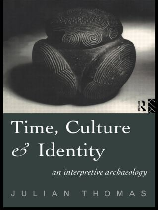 Time, Culture and Identity: An Interpretative Archaeology, 1st Edition (Paperback) book cover