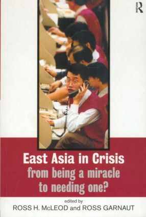 East Asia in Crisis: From Being a Miracle to Needing One?, 1st Edition (Paperback) book cover