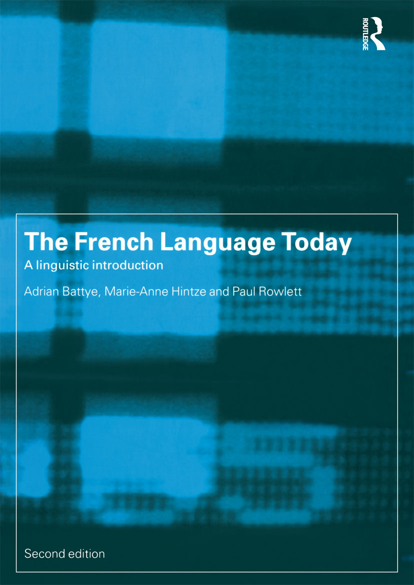 The French Language Today: A Linguistic Introduction, 2nd Edition (Paperback) book cover
