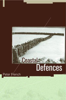 Coastal Defences: Processes, Problems and Solutions (Paperback) book cover