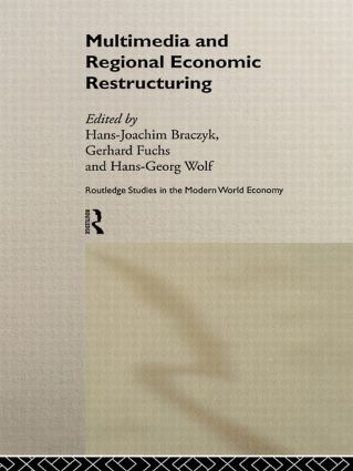Multimedia and Regional Economic Restructuring: 1st Edition (Hardback) book cover