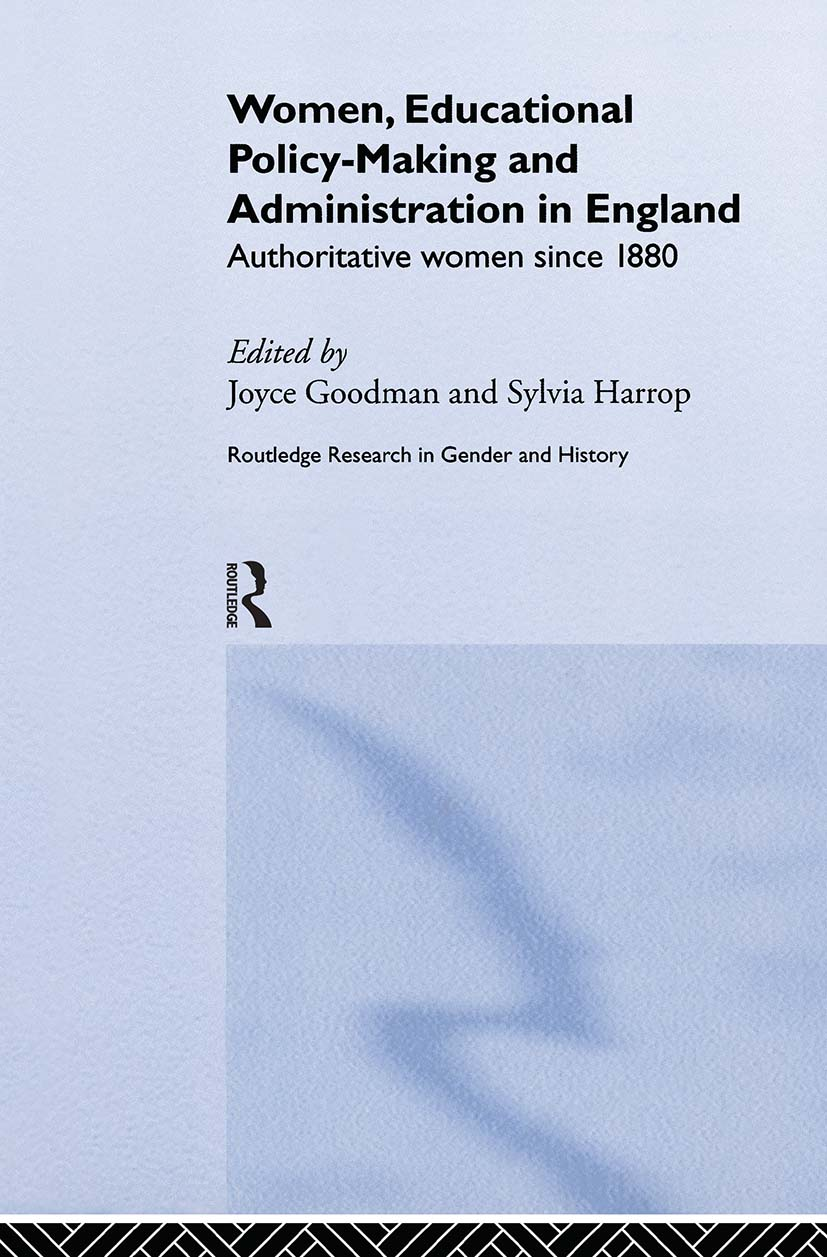 Women, Educational Policy-Making and Administration in England: Authoritative Women Since 1800 (Hardback) book cover