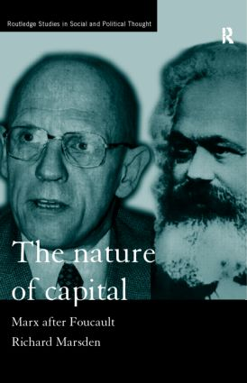 The Nature of Capital: Marx after Foucault (Hardback) book cover