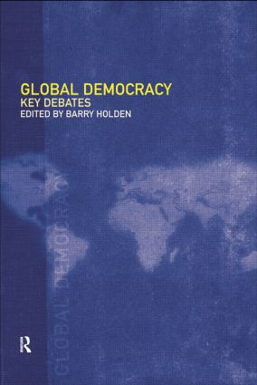 Global Democracy: Key Debates, 1st Edition (Paperback) book cover