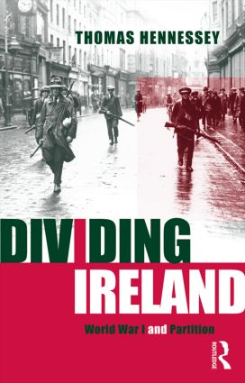 Dividing Ireland: World War One and Partition, 1st Edition (Paperback) book cover