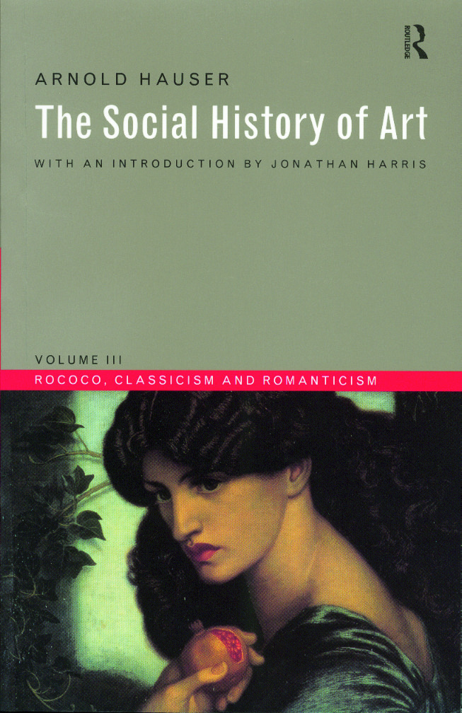 Social History of Art, Volume 3: Rococo, Classicism and Romanticism, 3rd Edition (Paperback) book cover
