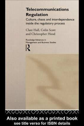 Telecommunications Regulation: Culture, Chaos and Interdependence Inside the Regulatory Process book cover