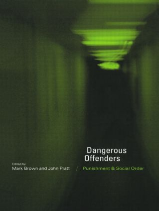 Dangerous Offenders: Punishment and Social Order (Paperback) book cover