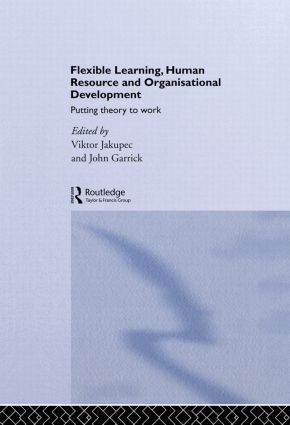Flexible Learning, Human Resource and Organisational Development: Putting Theory to Work, 1st Edition (Hardback) book cover
