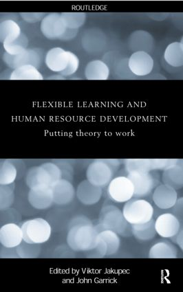 Flexible Learning, Human Resource and Organisational Development: Putting Theory to Work (Paperback) book cover