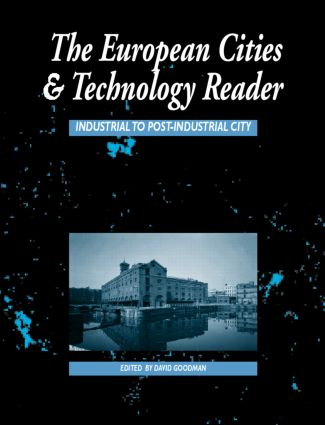 European Cities and Technology Reader: Industrial to Post-Industrial City, 1st Edition (Paperback) book cover