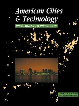 American Cities and Technology: Wilderness to Wired city book cover