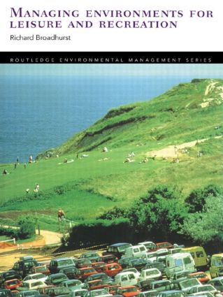 Managing Environments for Leisure and Recreation: 1st Edition (Paperback) book cover