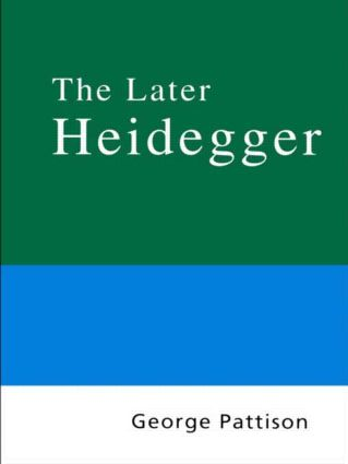 Routledge Philosophy Guidebook to the Later Heidegger book cover