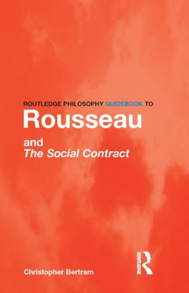Routledge Philosophy GuideBook to Rousseau and the Social Contract book cover