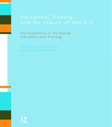 Education, Training and the Future of Work II: Developments in Vocational Education and Training, 1st Edition (Paperback) book cover