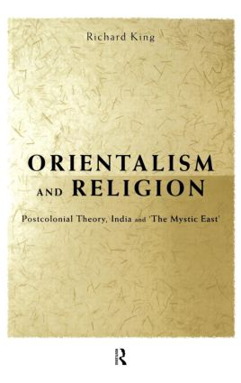 Orientalism and Religion: Post-Colonial Theory, India and