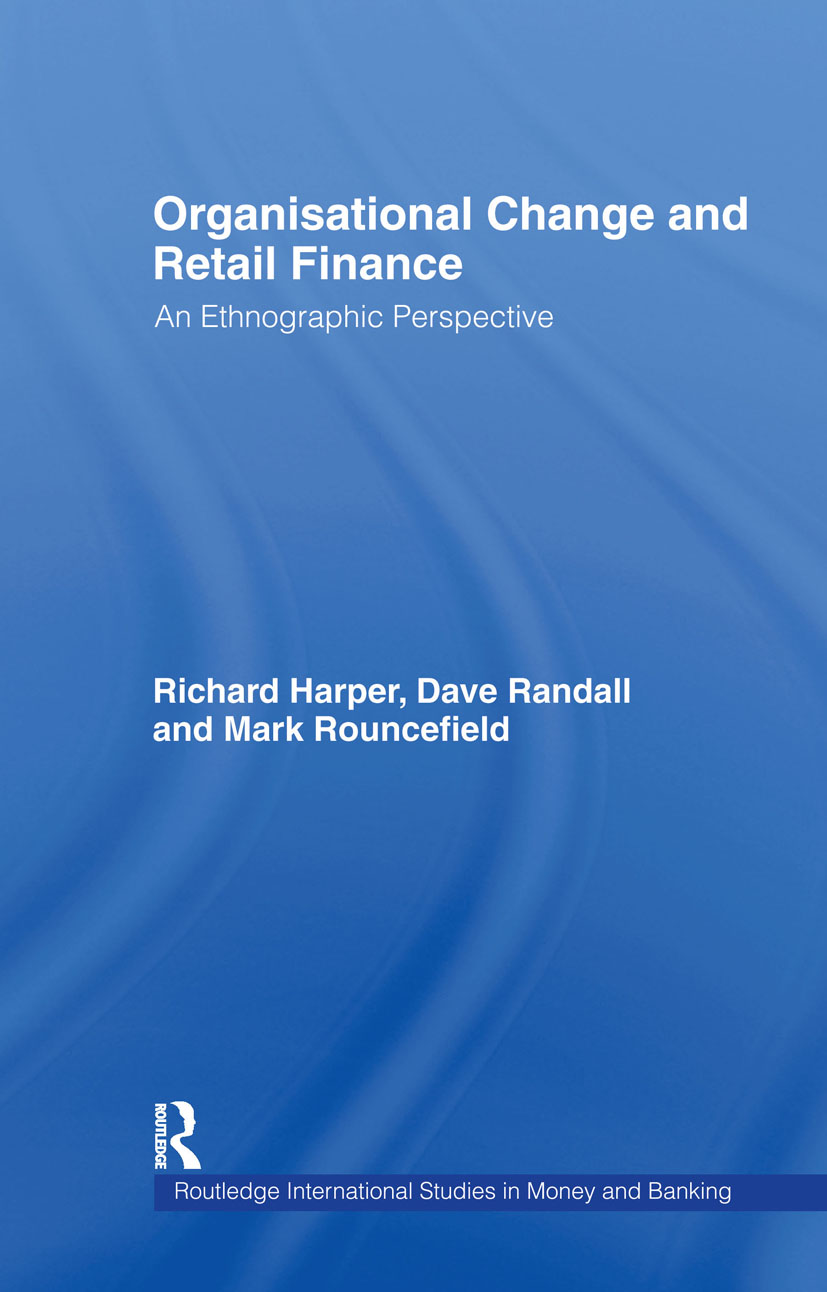 Organisational Change and Retail Finance: An Ethnographic Perspective (Hardback) book cover