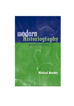 Modern Historiography: An Introduction, 1st Edition (e-Book) book cover