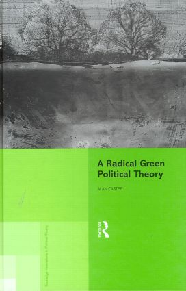 A Radical Green Political Theory (Hardback) book cover
