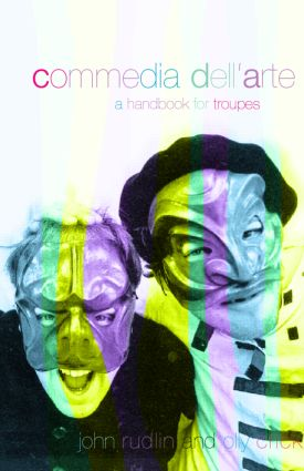 Commedia Dell'Arte: A Handbook for Troupes, 1st Edition (Paperback) book cover