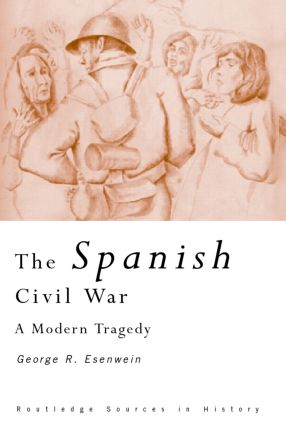 The Spanish Civil War: A Modern Tragedy, 1st Edition (Paperback) book cover