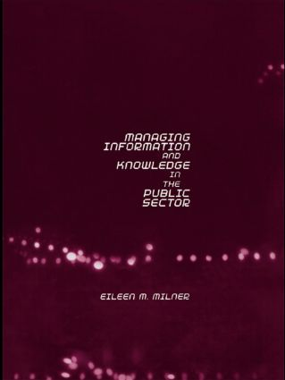 Managing Information and Knowledge in the Public Sector: 1st Edition (Paperback) book cover