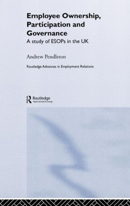 Employee Ownership, Participation and Governance: A Study of ESOPs in the UK book cover