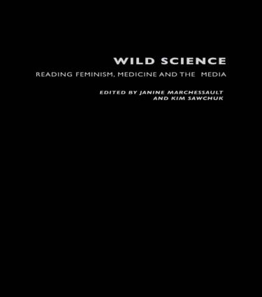 Wild Science: Reading Feminism, Medicine and the Media, 1st Edition (Paperback) book cover