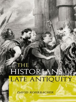 The Historians of Late Antiquity: 1st Edition (Paperback) book cover