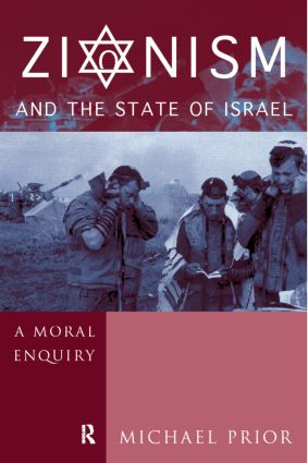 Zionism and the State of Israel: A Moral Inquiry (Hardback) book cover