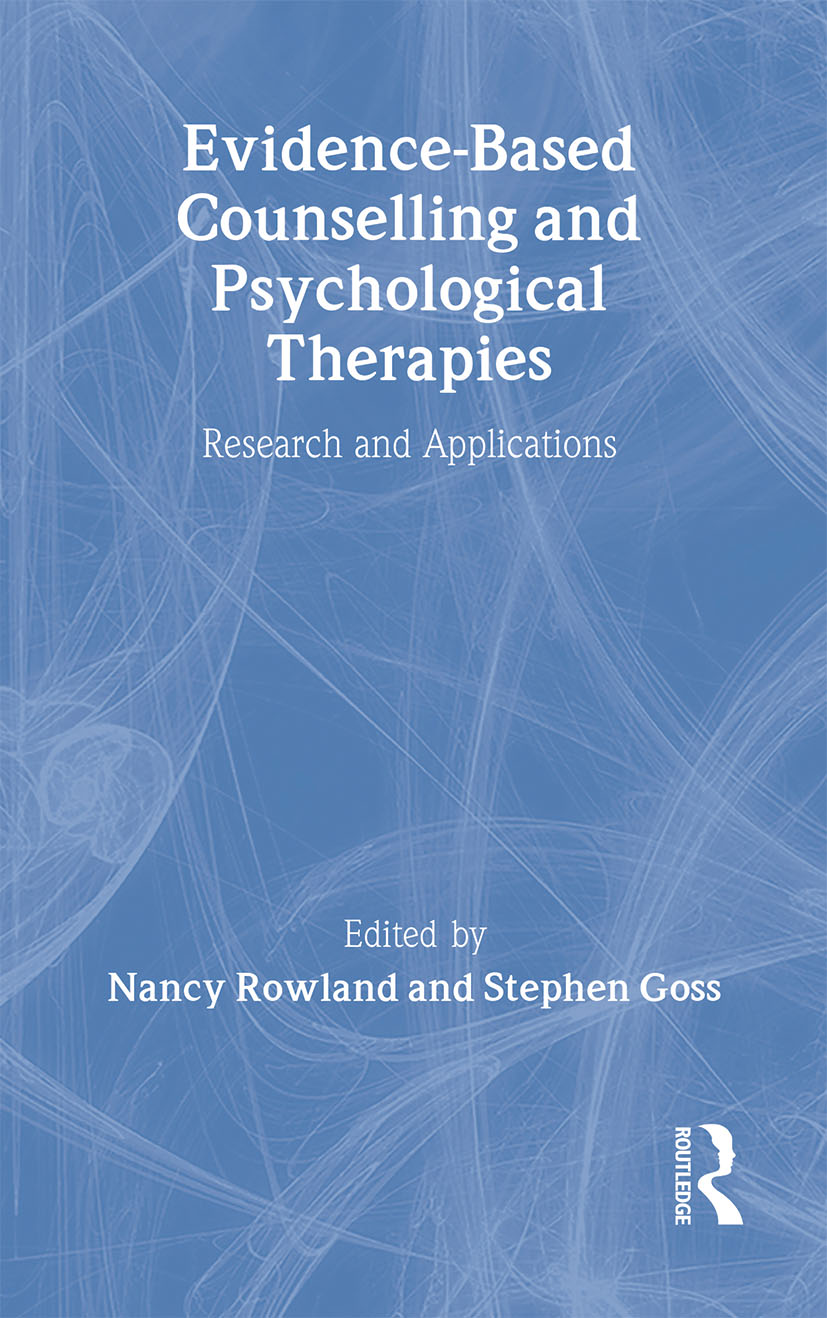 Evidence Based Counselling and Psychological Therapies: Research and Applications, 1st Edition (Hardback) book cover