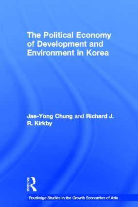 The Political Economy of Development and Environment in Korea: 1st Edition (Hardback) book cover