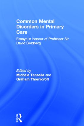 Common Mental Disorders in Primary Care: Essays in Honour of Professor David Goldberg, 1st Edition (Hardback) book cover