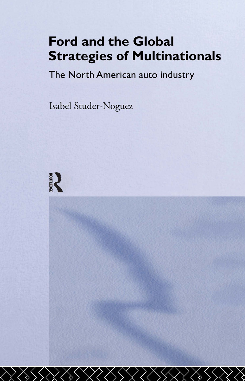 Ford and the Global Strategies of Multinationals: The North American Auto Industry, 1st Edition (Hardback) book cover