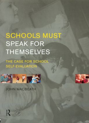 Schools Must Speak for Themselves: The Case for School Self-Evaluation, 1st Edition (Paperback) book cover