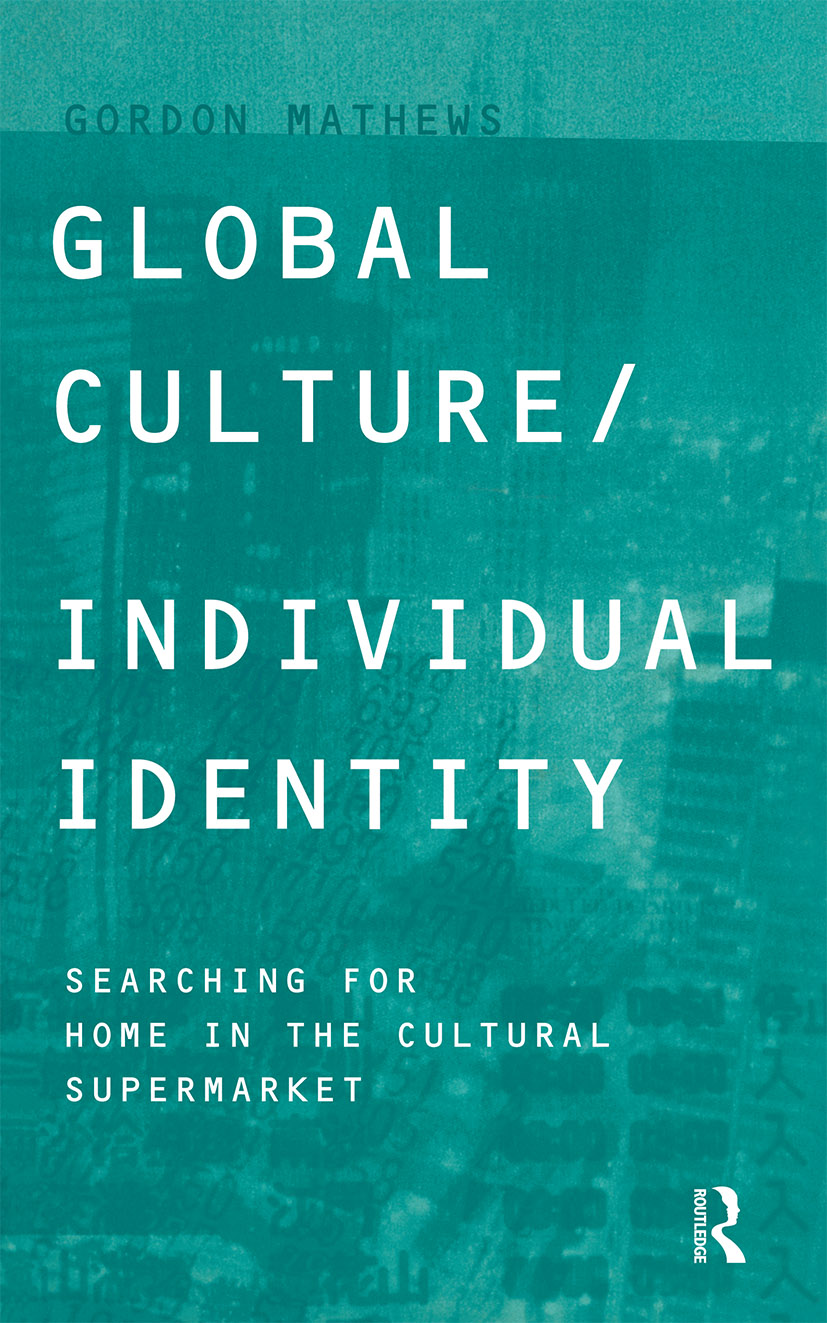 Global Culture/Individual Identity: Searching for Home in the Cultural Supermarket (Paperback) book cover